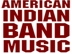 AMERICAN INDIAN BAND MUSIC